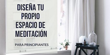 CREA VOS MISMA TU ESPACIO DE MEDITACIÓN EN CASA boletos