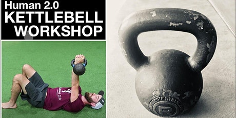 Human 2.0 KETTLEBELL WORKSHOP 2 tickets