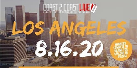 Coast 2 Coast LIVE Showcase Los Angeles - Artists Win $50K In Prizes tickets