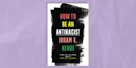 BOOK CLUB - BOOK 1 - HOW TO BE AN ANTIRACIST tickets