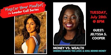 Money vs. Wealth - Understanding the Logic & Soul Behind Money tickets