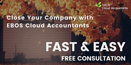FREE CONSULTATION EVENT BY EBOS SG - Close Your Company Fast & Easy tickets