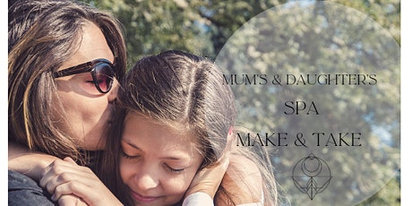 Mums & Daughter's Spa Make & Take tickets