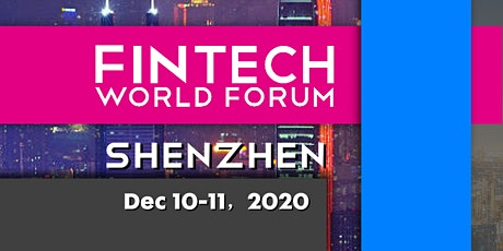 FinTech World Forum 2020 - Conference/Exhibition+Virtual - Shenzhen tickets