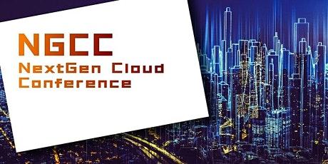 NexGen Cloud Conference 2020 - Conference/Exhibition+Virtual - Beijing tickets