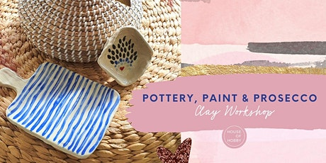 Pottery, Paint & Prosecco - Clay Workshop tickets