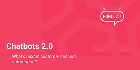 Chatbot 2.0 - What's next in Customer Success Automation? tickets