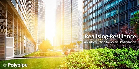 Realising Resilience – an Introduction to Green Urbanisation Scotland tickets