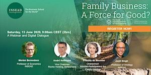 Family Business: A Force for Good? Webinar & Digital...