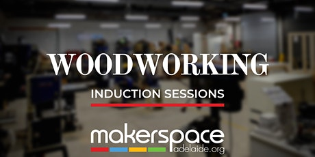 Woodworking Induction Sessions tickets