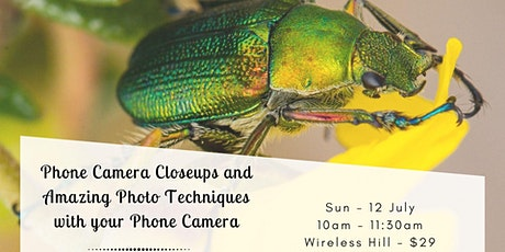 Phone Camera Closeups and Amazing Photo Techniques with your Phone Camera tickets