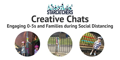 Creative Chats: Engaging 0-5s and Families during Social Distancing tickets