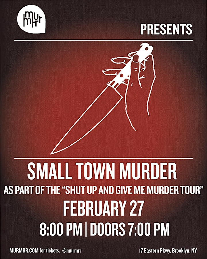 Small Town Murder:  As Part of The Shut Up And Give Me Murder Tour image