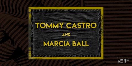 RESCHEDULED: Tommy Castro & Marcia Ball tickets
