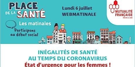 INEGALITES DE SANTE AU TEMPS DU CORONAVIRUS -  Webmatinale 6 juillet 2020 billets