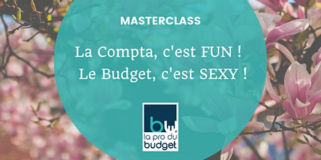 "MASTERCLASS : ""La Compta, c'est FUN ! Le Budget, c'est SEXY ! billets"