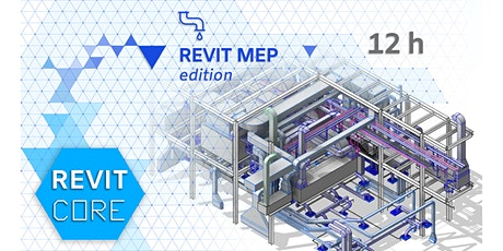 REVIT CORE | MEP Edition ONLINE tickets