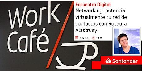 Networking: potencia virtualmente tu red de contactos con Rosaura Alastruey entradas