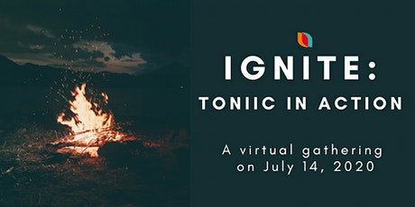 IGNITE: Toniic in Action Virtual Gathering tickets