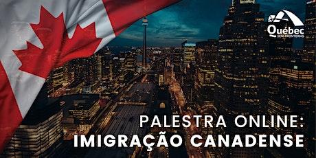 Palestra ONLINE: Imigração Canadense - ESTUDE, TRABALHE E IMIGRE! bilhetes