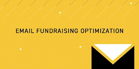 Email Fundraising Optimization  | Live Virtual Workshop tickets
