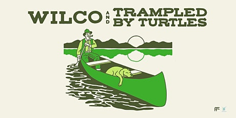 RESCHEDULED: Wilco & Trampled By Turtles tickets