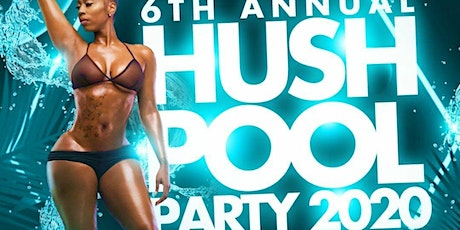 Hush Pool Party 2020 | Sunday Sept 6th | Labor Day Weekend| Atlanta tickets