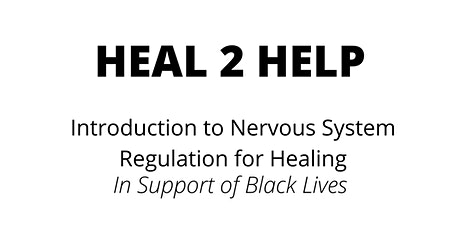HEAL 2 HELP: Introduction to Nervous System Regulation for Healing tickets