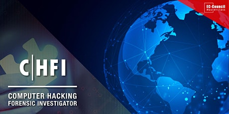 Computer Hacking Forensic Investigator (CHFI)  Masterclass – Live Online tickets