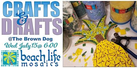 Crafts & Drafts - Mosaics @ Brown Dog Bar tickets