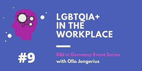 D&I in Germany Event Series . #9 LGBTQIA+  in the Workplace Tickets