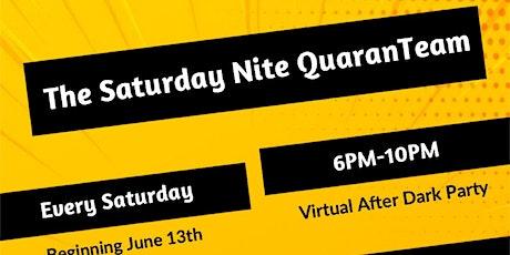 The Saturday Nite QuaranTEAM - Virtual Party tickets