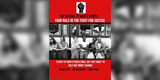 I'm Talking to White People: Your Role in the Fight for Justice