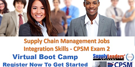 Supply Chain Management Jobs Integration Skills Virtual BootCamp - CPSM 2 tickets