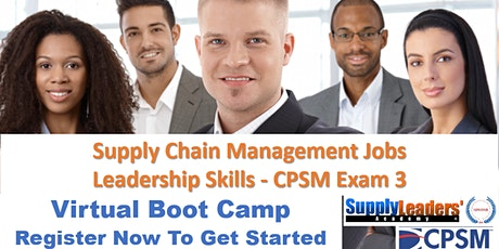 Supply Chain Management Jobs Leadership Skills Virtual Boot Camp CPSM 3 tickets