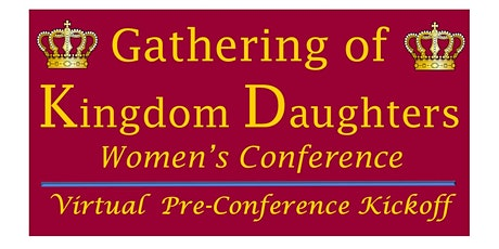 Gathering of Kigdom Daughters Pre-Conference Kickoff tickets