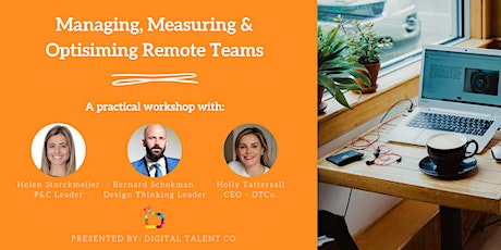 Managing, Measuring & Optisiming Remote Teams: A Practical Workshop tickets