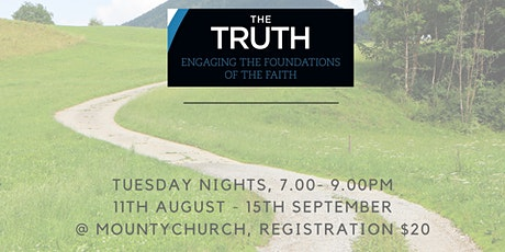 Discipleship Course,  The Truth: Engaging the Foundations of the Faith tickets