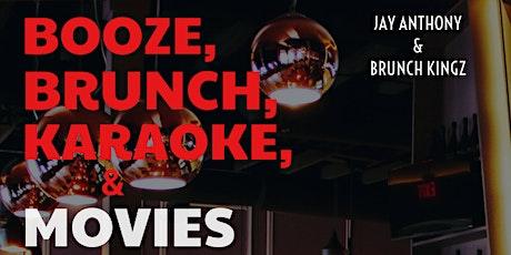 BOOZE,BRUNCH,KARAOKE & MOVIES @ BQE tickets