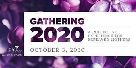 Gathering 2020: A Collective Experience for Bereaved Mothers tickets