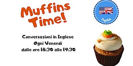 Muffins Time! biglietti