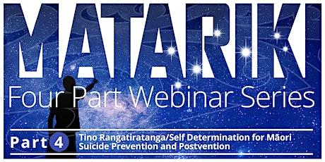 Matariki Four Part Webinar Series - Part 4: Tino Rangatiratanga tickets
