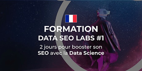 DATA SEO LABS - Niveau 1 - Paris (2 jours) billets