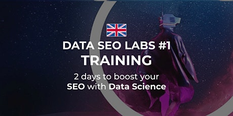 Copie de DATA SEO LABS - Level 1 - London (2 days) tickets