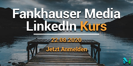 Fankhauser Media LinkedIn Kurs Tickets