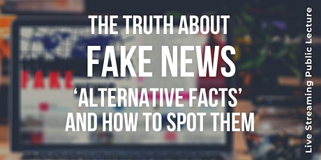 The Truth About Fake News: 'Alternative Facts' and How to Spot Them tickets