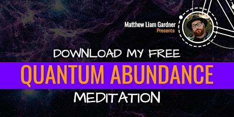Quantum Abundance Meditation | FREE DOWNLOAD tickets