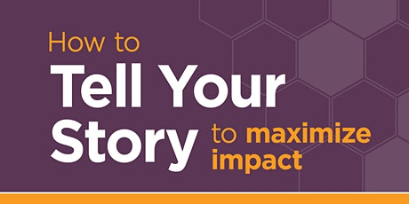 How to Tell Your Story to Maximize Impact tickets