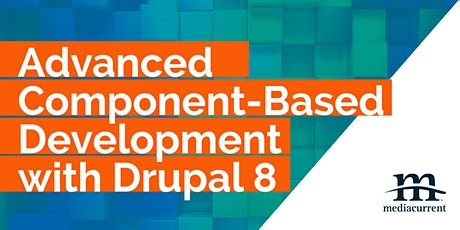 Advanced Component-Based Development with Drupal 8 tickets