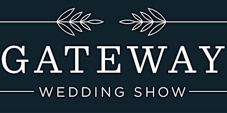 Gateway Wedding Show - January 21, 2021 tickets